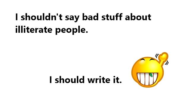 funny illiterate quotes