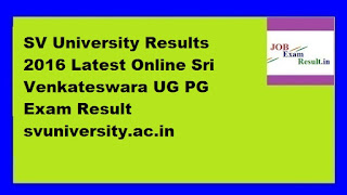 SV University Results 2016 Latest Online Sri Venkateswara UG PG Exam Result svuniversity.ac.in