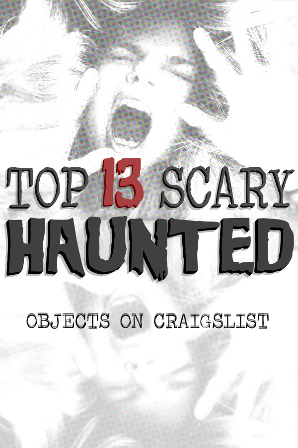 Halloween Countdown: Craigslist's 13 Most Haunted