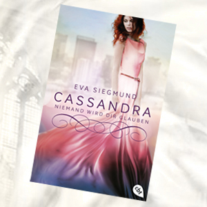 https://www.randomhouse.de/Paperback/Cassandra-Niemand-wird-dir-glauben/Eva-Siegmund/cbt/e518876.rhd