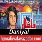 http://www.humaliwalayazadar.com/2016/06/daniyal-qasida-2016.html