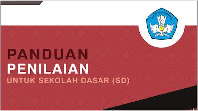 Panduan Penilaian Kurikulum 2013 Untuk Sekolah Dasar (SD), http://www.librarypendidikan.com/