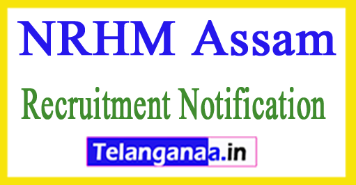 NRHM National Health Mission Assam Recruitment Notification 2017