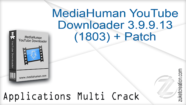 MediaHuman YouTube Downloader 3.9.9.13 (1803) + Patch