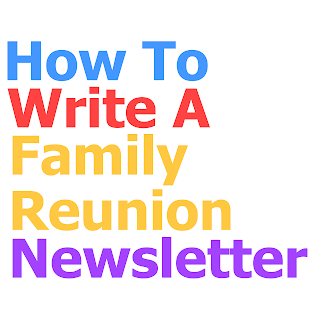 How To Write a Family Reunion Newsletter