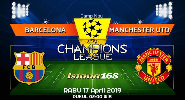Prediksi Barcelona vs Manchester Utd 17 April 2019
