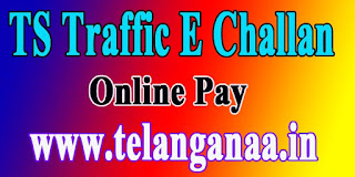 Telangana Traffic E-Challans Pay and E-Challan Status Online