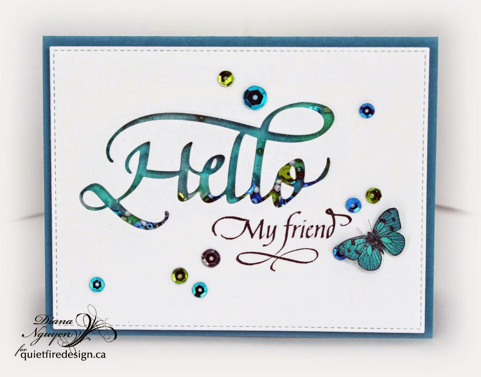 Quietfire Design, Hello die, butterflies, Diana Nguyen, friends