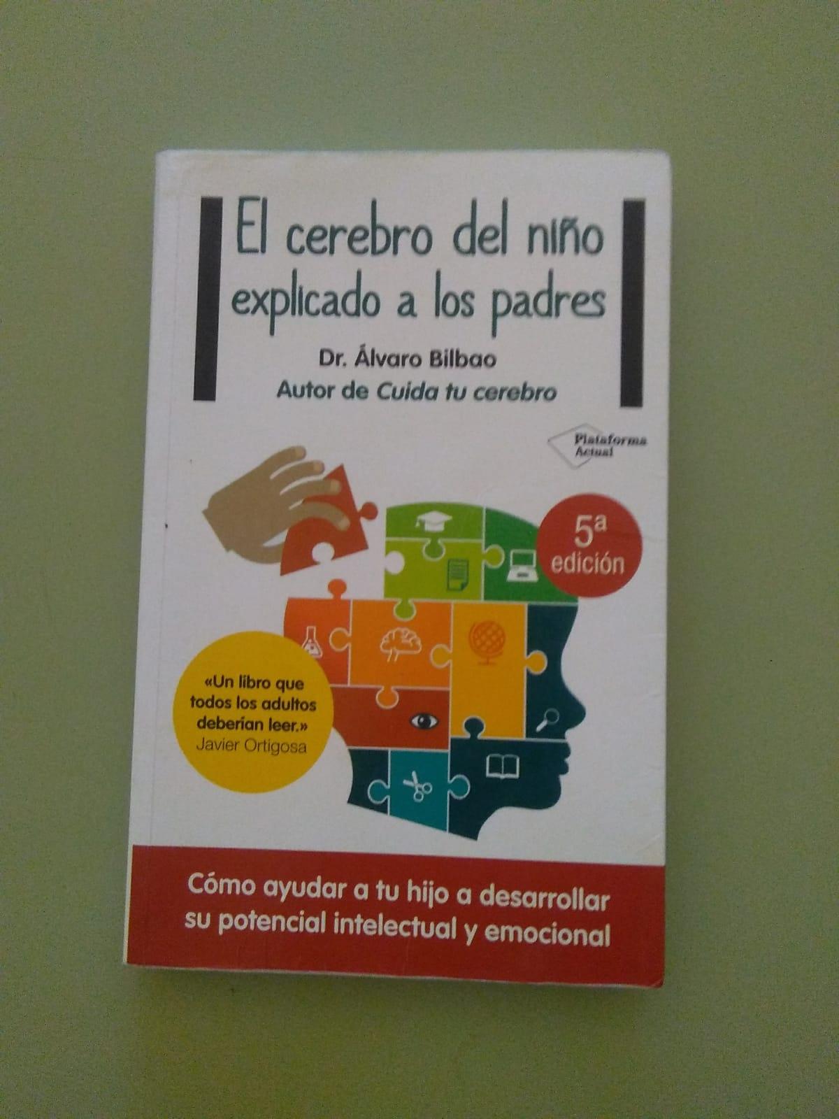 EL CEREBRO DEL NIÑO EXPLICADO A LOS PADRES. Libro del DR. Álvaro Bilbao.