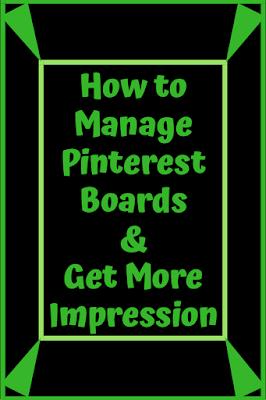 How to Manage Pinterest boards - moneymedia.net