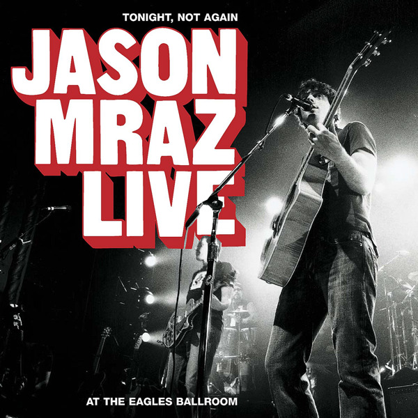 Jason Mraz - Tonight, Not Again - Jason Mraz Live at the Eagles Ballroom Cover