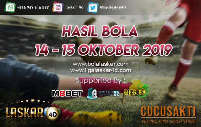 HASIL BOLA JITU TANGGAL 14 – 15 Oktober 2019