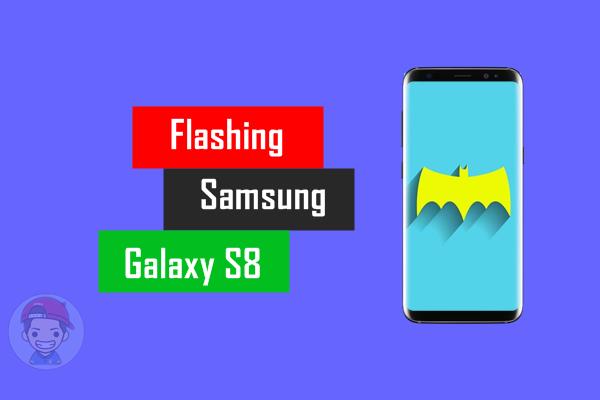 Cara Flashing Samsung Galaxy S8 Plus G955F Via Odin