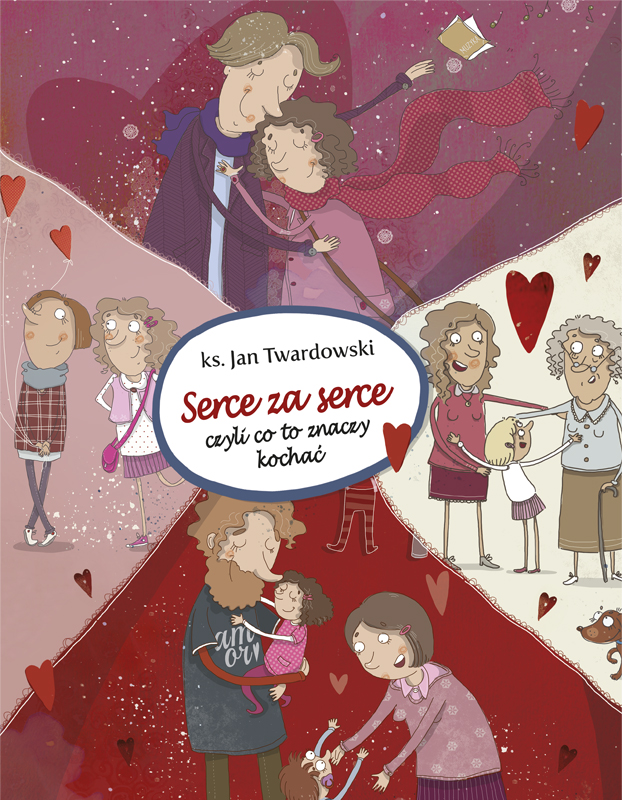 Serce za serce, czyli co to znaczy kochać - ks. Jan Twardowski