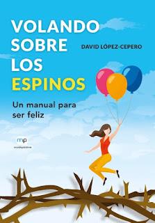 Libro de crecimiento personal, una especie de manual para llevar mejor la vida, con más felicidad, de David López-Cepero