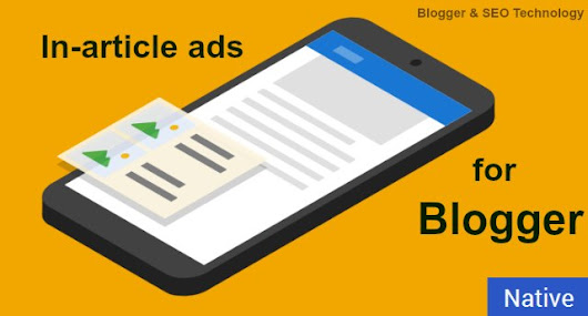 How to Add Native Adsense In-article ads in Blogger & WordPress Post