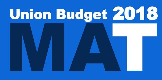 Union Budget 2018: Expect a Surgical Tweak in Minimum Alternative Tax (MAT)