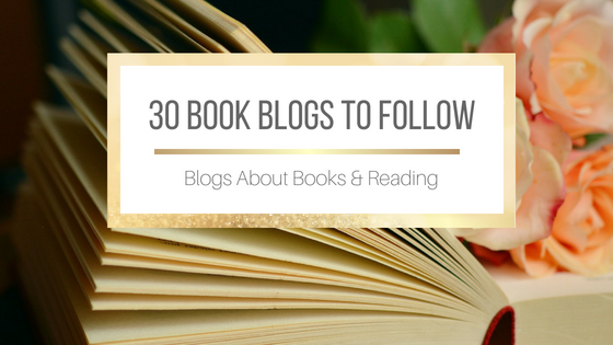 30 Book Blogs To Follow