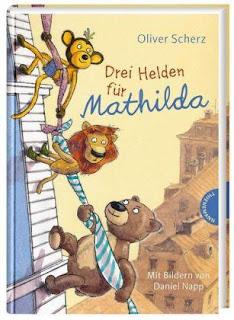 Drei Helden für Mathilda , Oliver Scherz