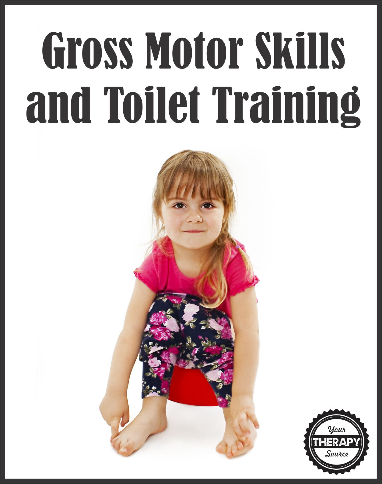 Gross Motor Skills and Toilet Training | Your Therapy ...