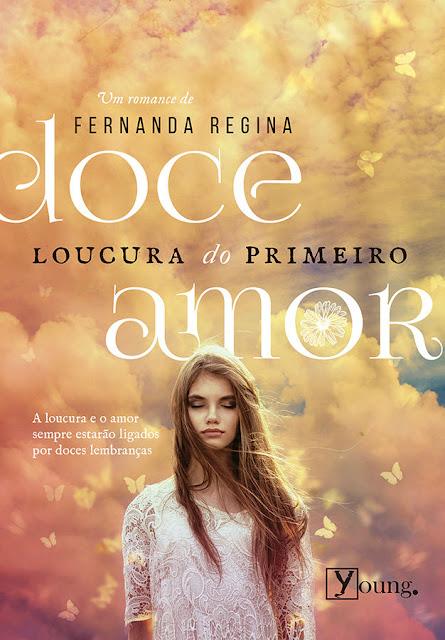 Doce Loucura do Primeiro Amor - Fernanda Regina