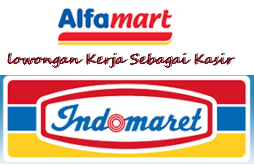 Lowongan Kerja 2018 Kasir Indomaret dan Alfamart
