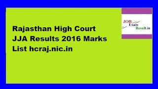 Rajasthan High Court JJA Results 2016 Marks List hcraj.nic.in