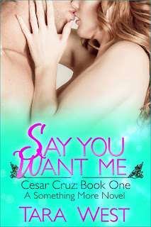 Cover Reveal: Say You Want Me by Tara West
