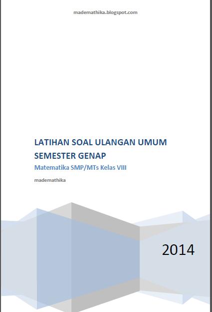 Download Soal Latihan Ulangan Umum Matematika SMP Semester Genap 2014