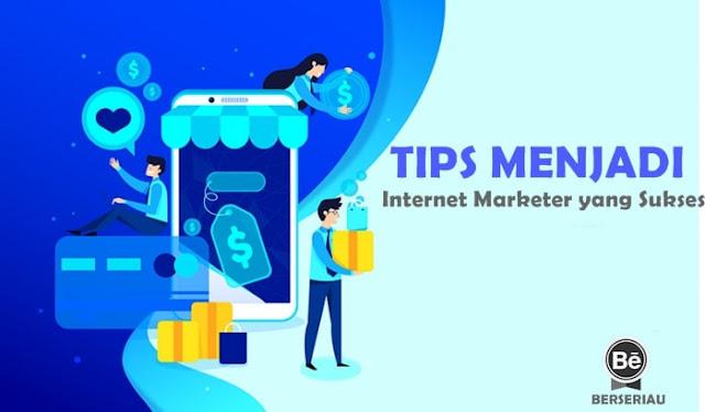 Pemasaran internet telah berkembang pesat selama beberapa tahun terakhir Tips Menjadi Internet Marketer yang Sukses
