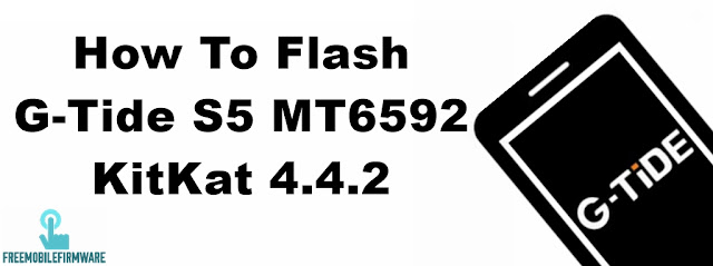 How To Flash G-Tide S5 MT6592 KitKat 4.4.2 Via Mtk SP Flashtool