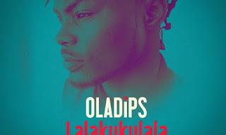 Oladips Ft. Reminisce – Lalakukulala (Prod. Sarz)