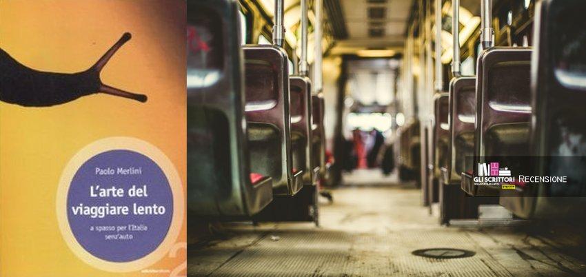 L'arte del viaggiare lento, di Paolo Merlini - Recensione