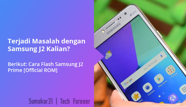 Cara Flash Samsung Galaxy J2 Prime 100% Berhasil