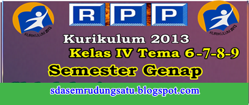 RPP K13 Revisi Kelas 4 Tema 6-7-8-9 Semester 2 (Genap)