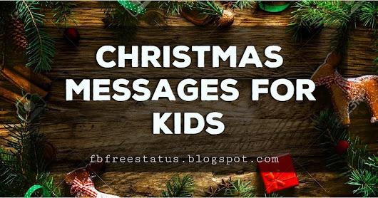 Christmas Messages for Kids https://fbfreestatus.blogspot.com/2018 ...
