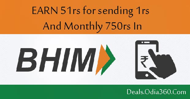 Get 51rs in BHIM UPI App for Sending 1rs Money and 750rs Monthly for Transaction