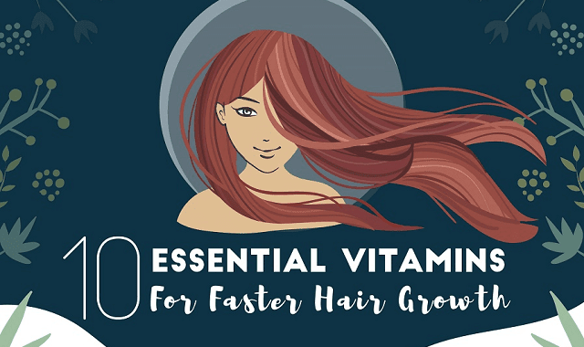 10 Essential Vitamins For Faster Hair Growth