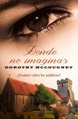 Donde no imaginas - Dorothy McCougney