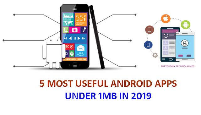 सबसे उपयोगी Android Apps 1Mb के नीचे | 5 MOST USEFUL ANDROID APPS DOWNLOAD UNDER 1MB IN 2019