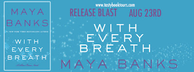 """""""With Every Breath"""" Release Blast & Book #Giveaway @TastyBookTours   @maya_banks"""