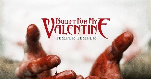 Bullet for my valentine temper temper album (download in.