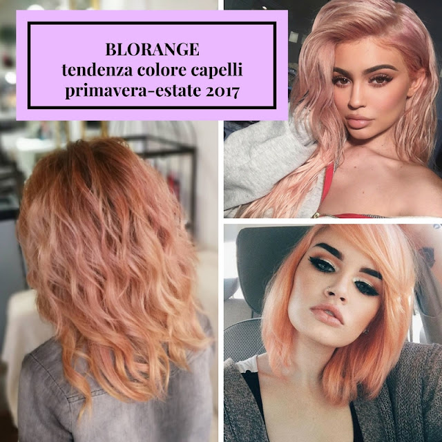 colore capelli blorange tendenza colore capelli primavera estate 2017 beauty blog beauty trend beauty tips color block by felym beauty blogger italiane italian beauty blogger