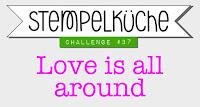 http://stempelkueche-challenge.blogspot.ch/2016/02/stempelkuche-challenge-37-love-is-all.html