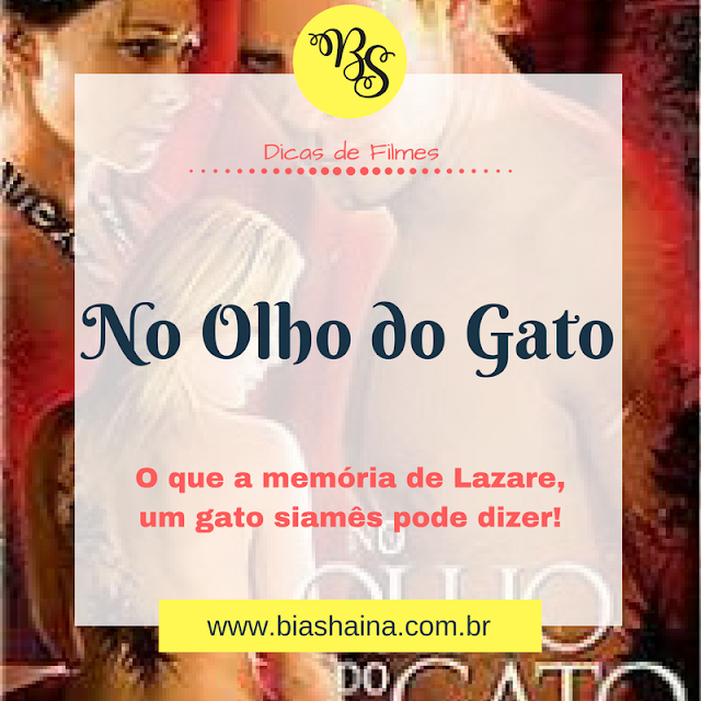 Dica de Filme - No Olho do Gato