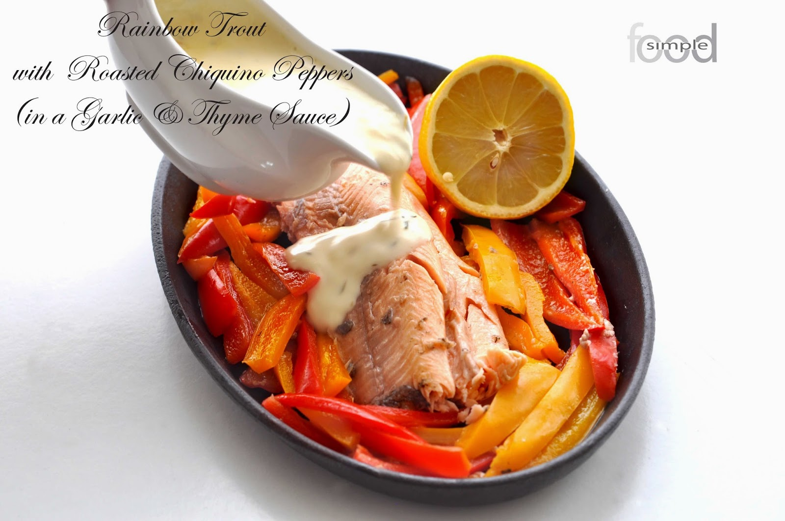 Rainbow Trout with Roasted Chiquino Peppers ~ Simple Food