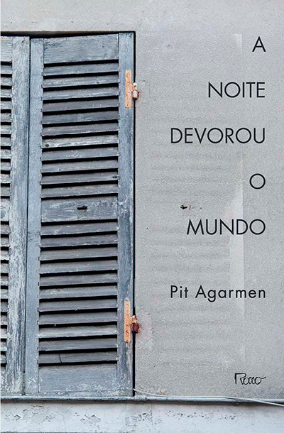 Capa do livro A Noite Devorou o Mundo, de Pit Agarmen