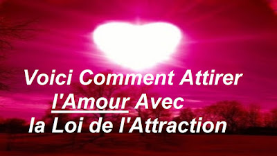 attirer l'amour avec la loi de l'attraction, loi attraction amour pdf, loi d'attraction amour, loi d attraction ame soeur, loi de l'attraction amour youtube, loi d'attraction pour attirer un homme,