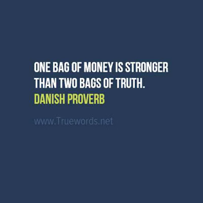 One bag of money is stronger than two bags of truth