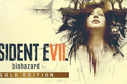 Free Download Game Resident Evil 7 Gold Edition for Computer or Laptop